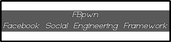 fbpwn Facebook Social Engineering Framework
