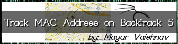 how to track someones mac address using backtrack 5 geolocation of mac address